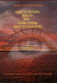 Book on How to improve eyesight by Jane Kabarguina
